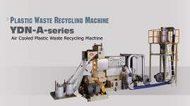 PLASTIC WASTE RECYCLING MACHINE - YDN-A-series